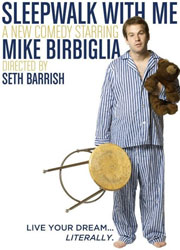 sleepwalk with me mike birbiglia