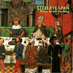 please to see the king steeleye span